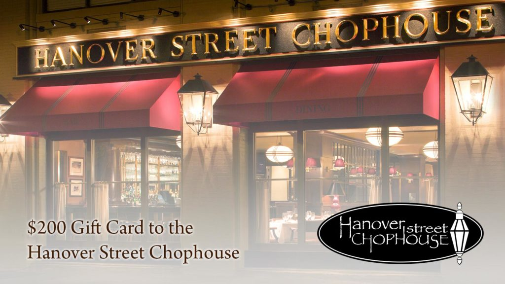 $200 gift card to the Hanover Street Chophouse